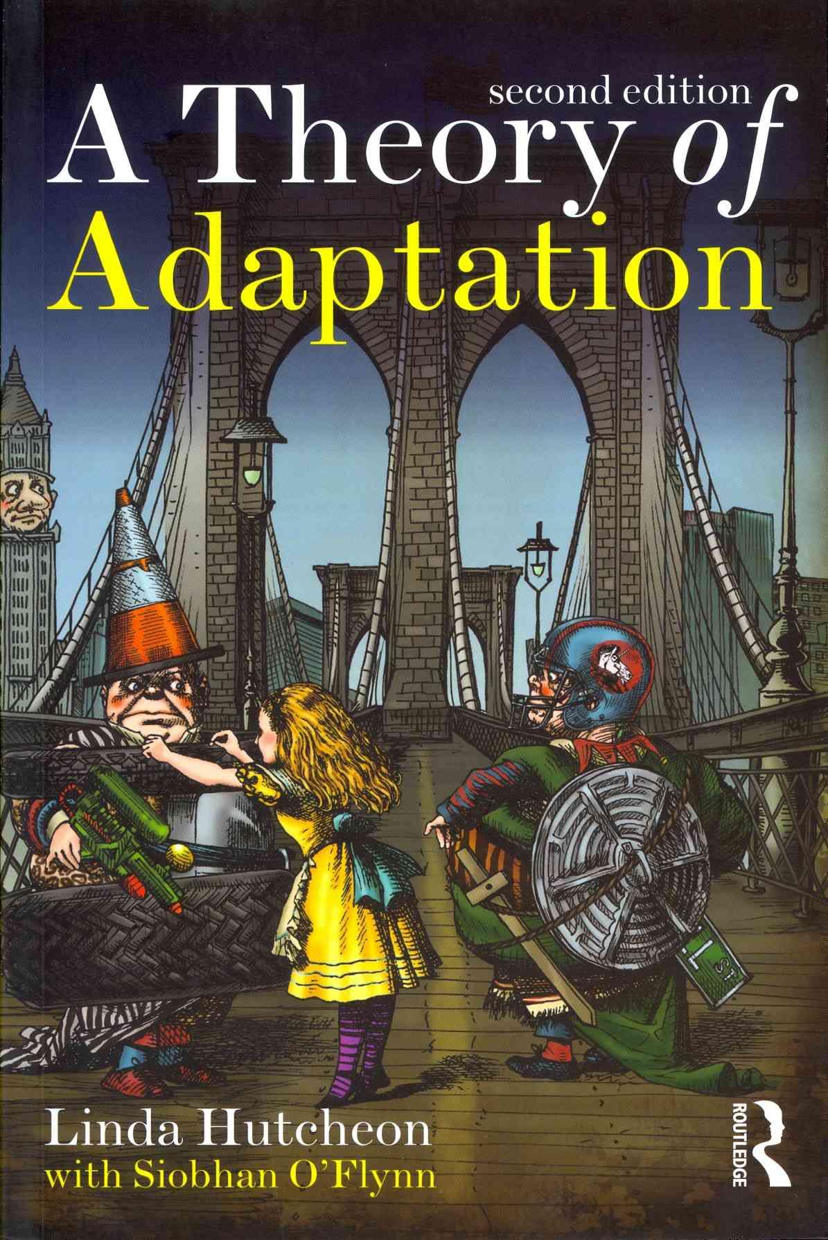 A Theory of Adaptation By Hutcheon, Linda