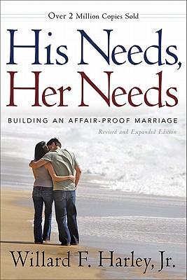 His Needs, Her Needs By Harley, Willard F., Jr.