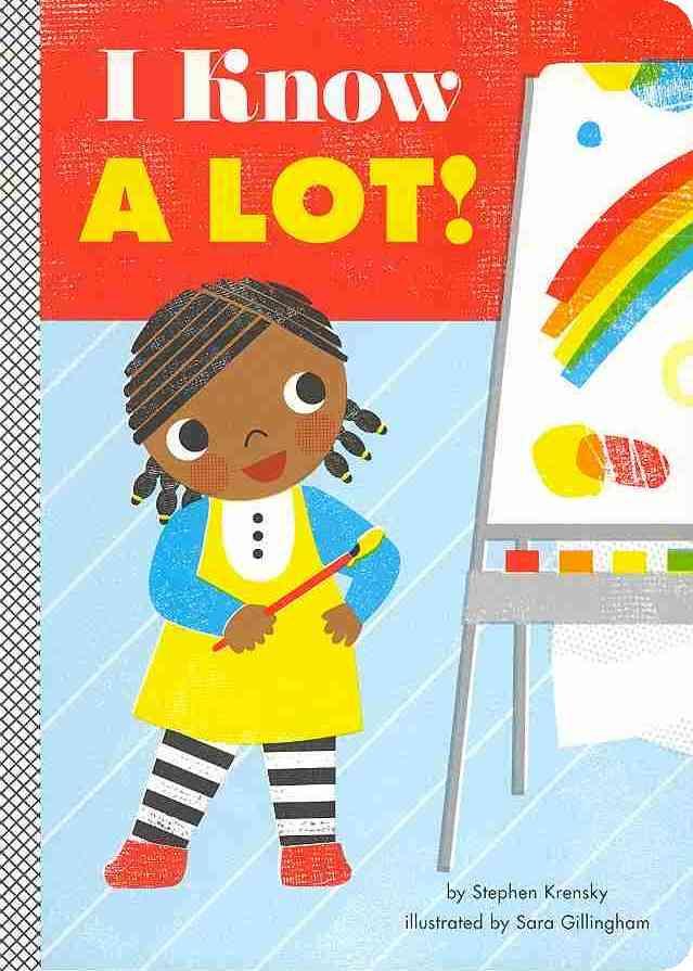 I Know a Lot! By Krensky, Stephen/ Gillingham, Sara (ILT)