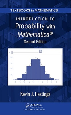 Introduction to Probability With Mathematica By Hastings, Kevin J.